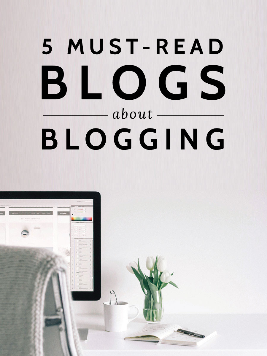 Be a Better Blogger! These 5 Blogs are Full of Tools to Become a Blog Pro