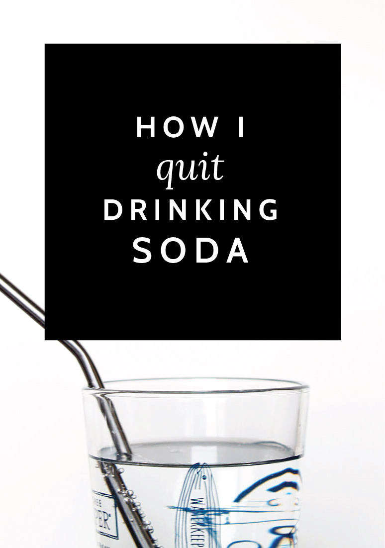 How I Switched Up My Routine and Quit Soda for Good
